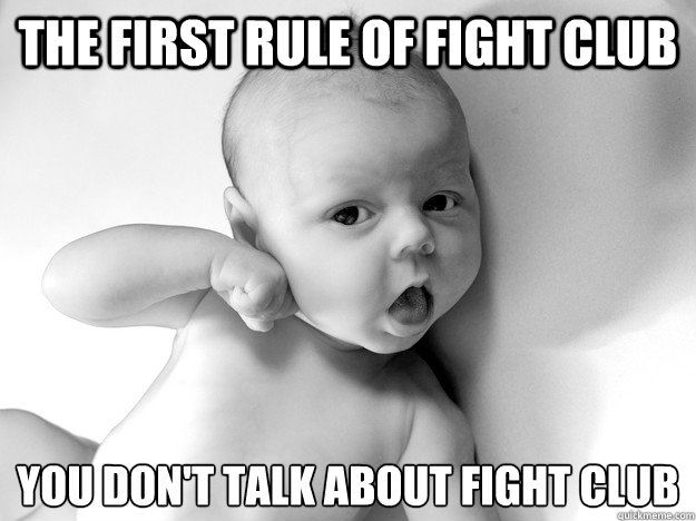 I don&#39-t always talk about fight club But when I do, i don&#39-t talk ...