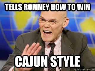 Tells Romney how to win Cajun Style