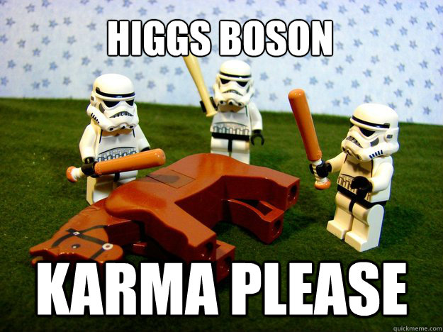 Higgs Boson karma please - Higgs Boson karma please  Beating A Dead Horse