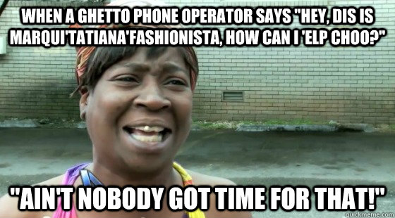 When a ghetto phone operator says