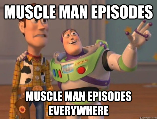 Muscle man episodes muscle man episodes everywhere - Muscle man episodes muscle man episodes everywhere  Buzz Lightyear
