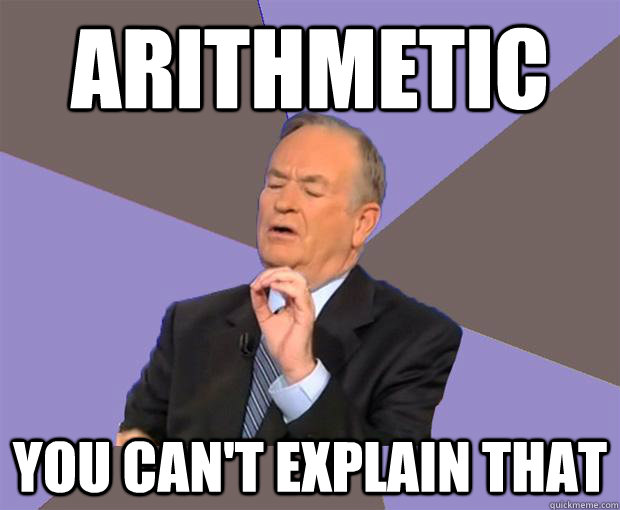 Arithmetic you can't explain that - Arithmetic you can't explain that  Bill O Reilly