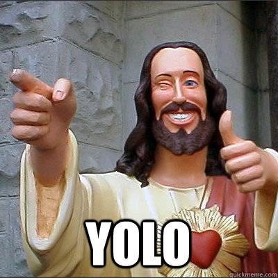 YOLO -  YOLO  FB Jesus