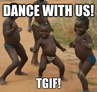 Dance with us! TGIF!