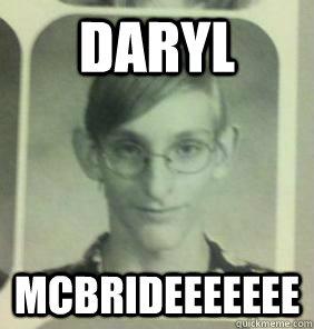 daryl mcbrideeeeeee - daryl mcbrideeeeeee  creepy gamer guy