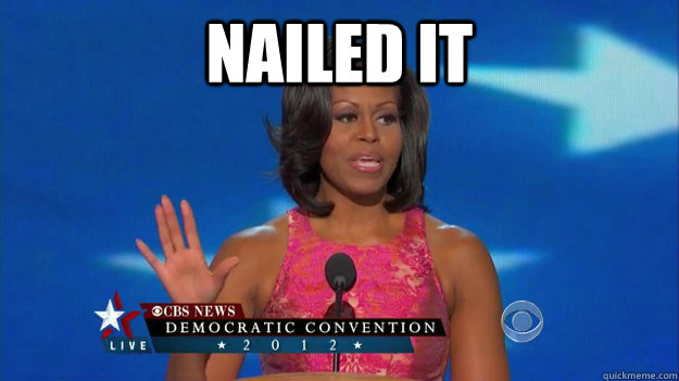 Nailed it   Michelle Obama Nailed It