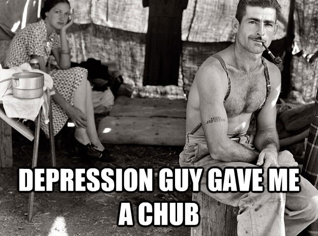 DEPRESSION GUY GAVE ME A CHUB -  DEPRESSION GUY GAVE ME A CHUB  extremely photogenic unemployed guy