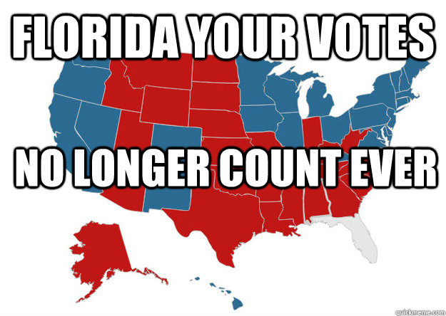 Florida Your Votes No longer count ever