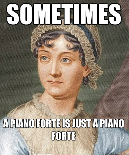 Sometimes  a Piano Forte is Just a Piano Forte