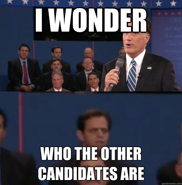 I wonder who the other candidates are