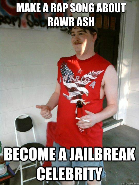 235d396ed7a3381eb1311dbb37121f5edb8776039ef3ab727efb50d5412b84fe make a rap song about rawr ash become a jailbreak celebrity,Jailbreak Meme