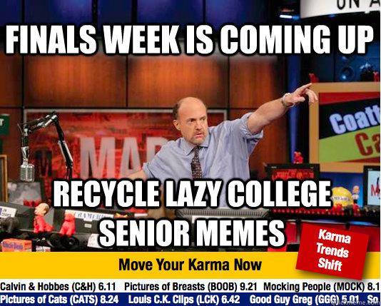 Finals Week Meme Matrix Finals week is coming ...