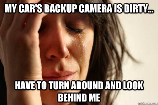 2361d639260ea792ad852284677cc683a93787a059e25423c6884344d57c962b first world problems memes quickmeme,Backup Funny Memes