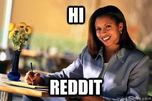 hi reddit