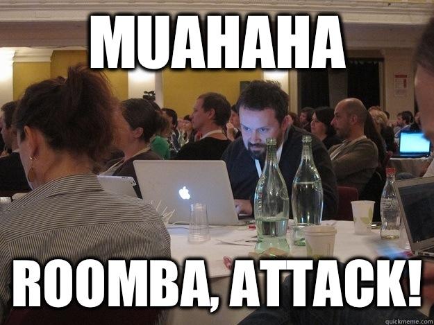 MUAHAHA ROOMBA, ATTACK!  Plotting Tom Coates