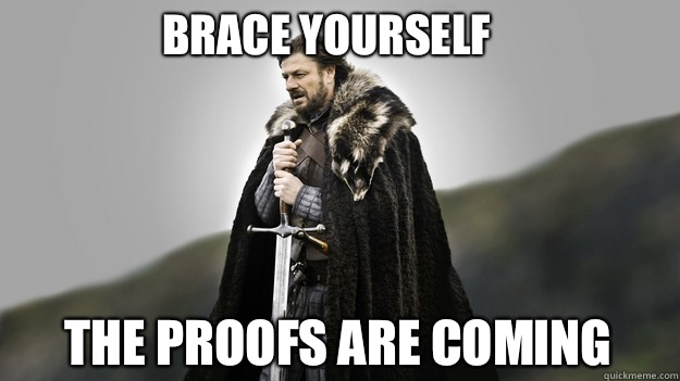 Brace yourself The proofs are coming - Brace yourself The proofs are coming  Ned stark winter is coming