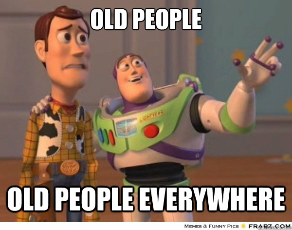 Old People old people everywhere - Old People old people everywhere  Buzzlightyear