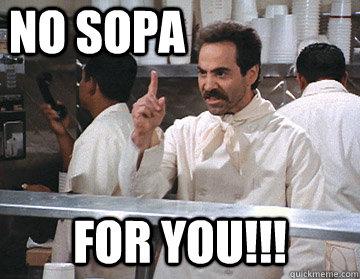 No SOPA FOR YOU!!!