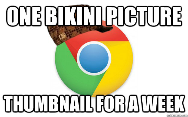 One bikini picture thumbnail for a week - One bikini picture thumbnail for a week  Scumbag Chrome