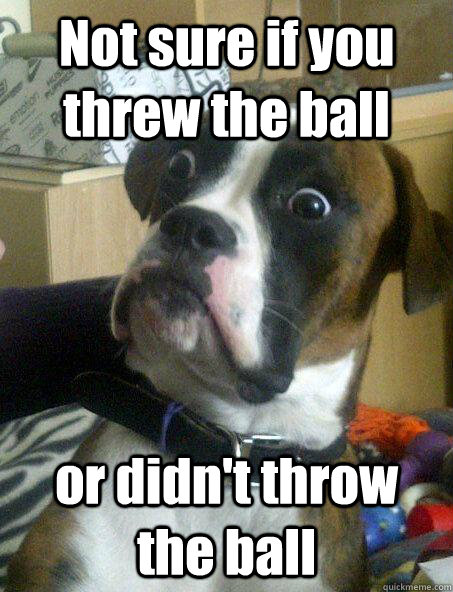 Not sure if you threw the ball or didn't throw the ball - Not sure if you threw the ball or didn't throw the ball  Baffled boxer