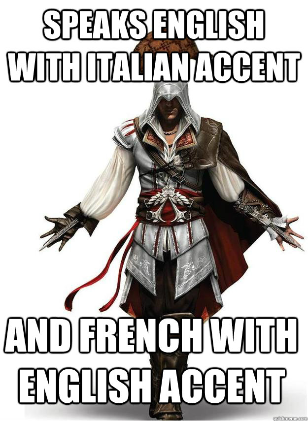 Speaks english with italian accent and french with english ...