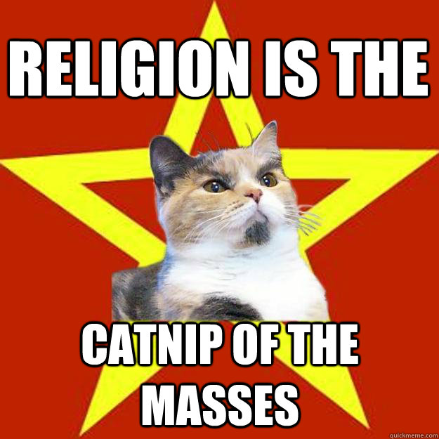 religion is the  catnip of the masses - religion is the  catnip of the masses  Lenin Cat