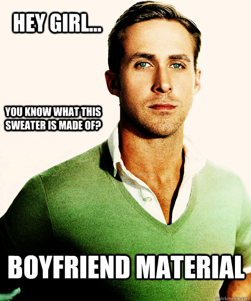 Hey Girl... you know what this sweater is made of? boyfriend ...