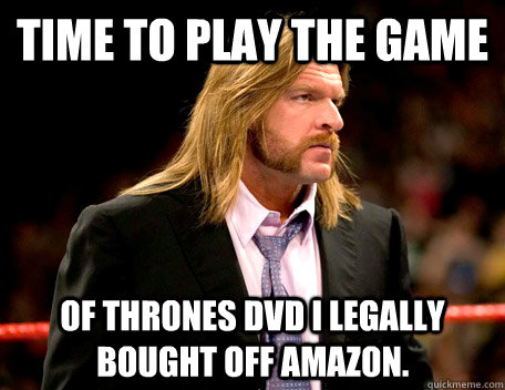 23f04f1017b1afb1bdd5abd55e470ed210c2cc88b73299114fb9b80f4c3f7ead time to play the game of thrones dvd i legally bought off amazon