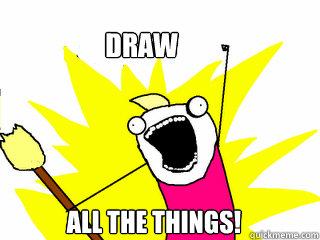 DRAW ALL THE THINGS! - DRAW ALL THE THINGS!  All The Things