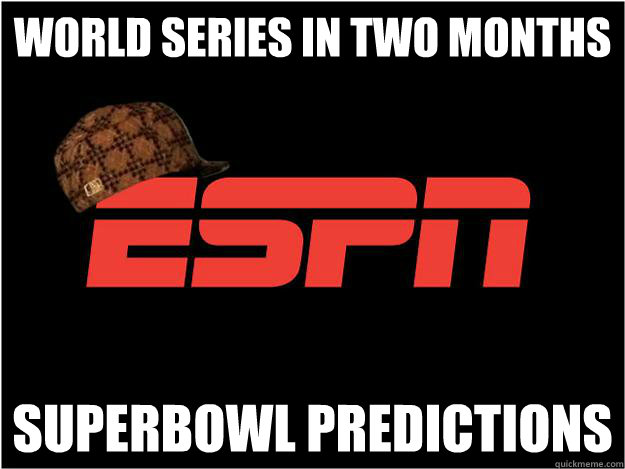 WORLD SERIES IN TWO MONTHS SUPERBOWL PREDICTIONS