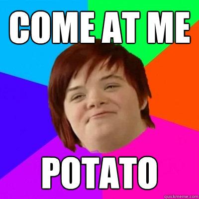 Come at me potato - Come at me potato  Misc