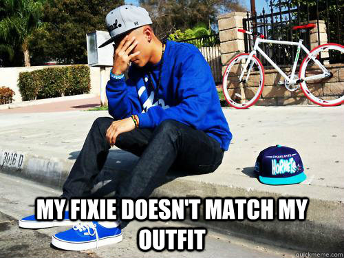 My fixie doesn't match my outfit