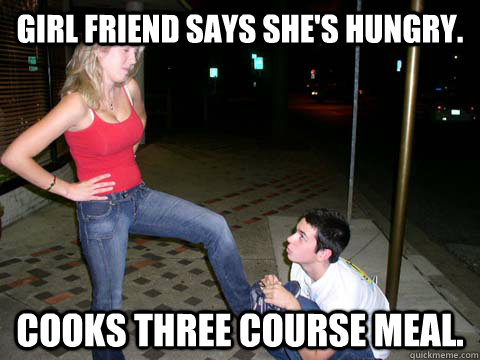 Girl friend says she's hungry. Cooks three course meal. - Girl friend says she's hungry. Cooks three course meal.  Misc
