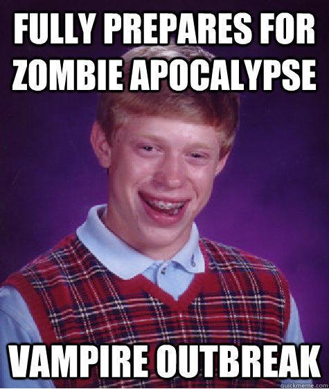 Fully prepares for zombie apocalypse  Vampire Outbreak