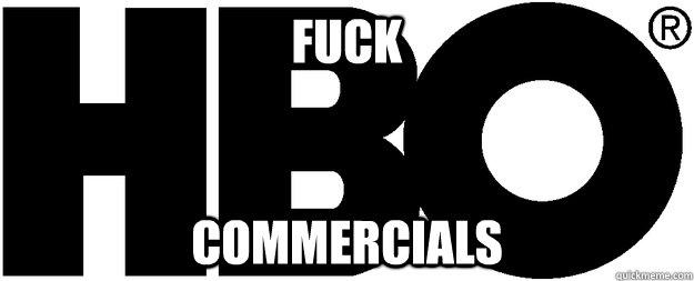 Fuck Commercials