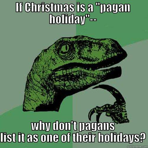 If Christmas is a pagan holiday - quickmeme