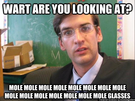 wart are you looking at? mole mole mole mole mole mole mole mole mole mole mole mole mole mole mole glasses