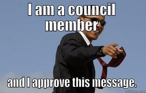 I AM A COUNCIL MEMBER AND I APPROVE THIS MESSAGE. Obamas Holding
