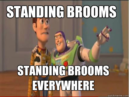 Standing brooms standing brooms everywhere - Standing brooms standing brooms everywhere  woody and buzz
