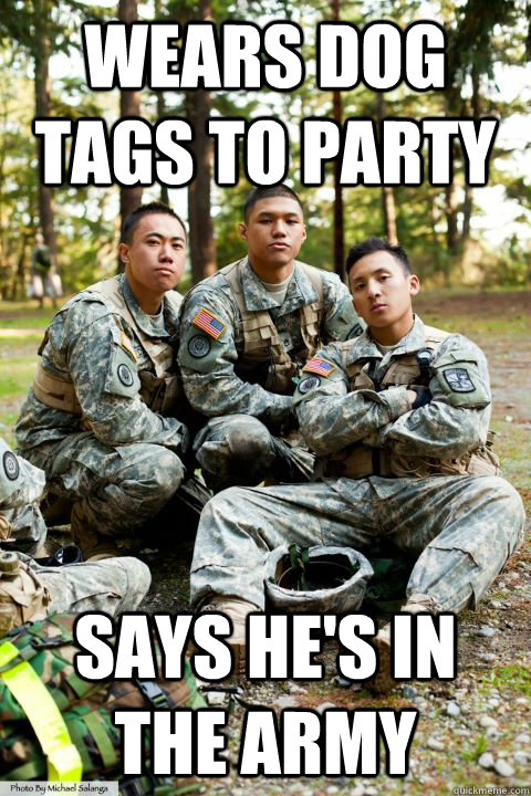 Wears dog tags to party says he's in the army - Wears dog tags to party says he's in the army  Hooah ROTC Cadet