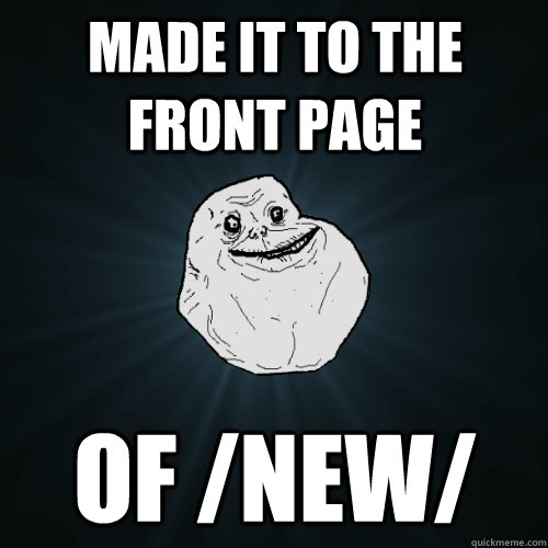 made it to the front page of /new/ - made it to the front page of /new/  Forever Alone