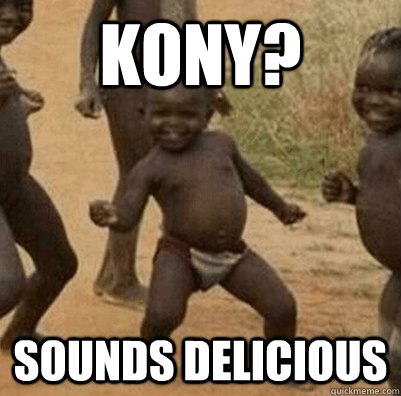 Kony? sounds delicious