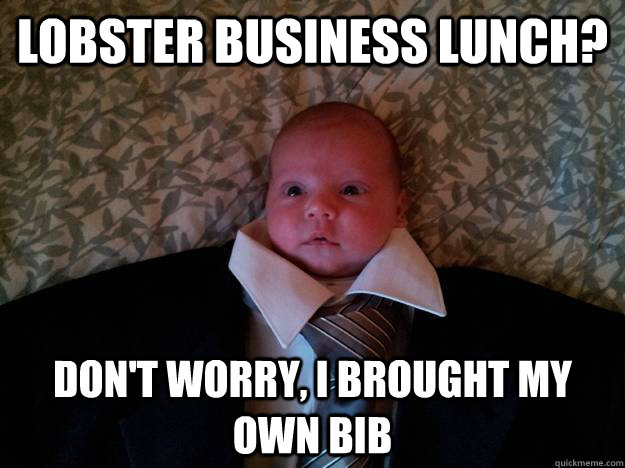 Lobster Business Lunch? Don't worry, i brought my own bib - Lobster Business Lunch? Don't worry, i brought my own bib  Formal Baby