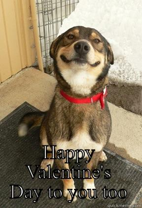 Valentine Dog -  HAPPY VALENTINE'S DAY TO YOU TOO Good Dog Greg