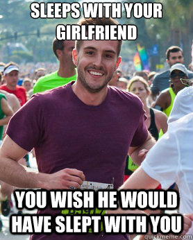 Sleeps with your girlfriend You wish he would have slept with you  - Sleeps with your girlfriend You wish he would have slept with you   Ridiculously photogenic guy