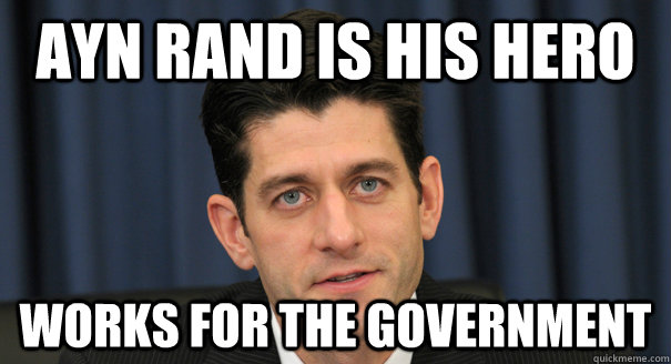AYN RAND IS HIS HERO WORKS FOR THE GOVERNMENT