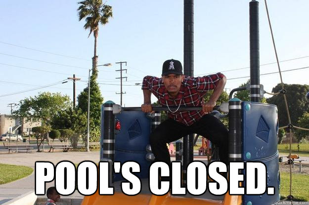 2513aa67a07100e7aa42211b56e45f56bcb4d41d4570dfcdadb7b4a4f04206a2 pool's closed angry andre quickmeme,Pools Closed Meme