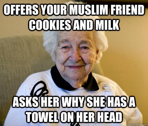 2514fccda4b670674dea401eec662b9d0ce0f5e7e5555f252860b0aaed9e25b2 adorably racist grandma memes quickmeme,Funny Grandma Meme