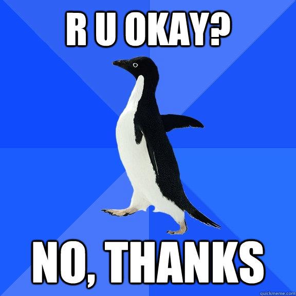 R U Okay? No, thanks - R U Okay? No, thanks  Misc
