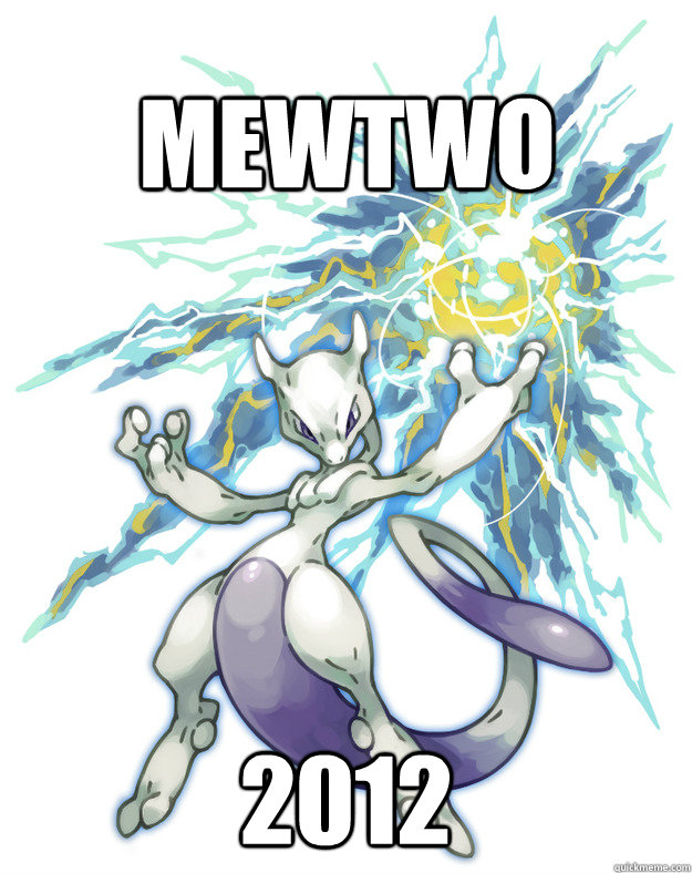Mewtwo 2012  mewtwo badass